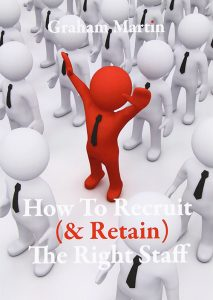 How to recruit and retain the right staff - Graham's Book